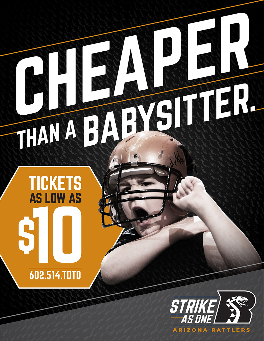 Arizona Rattlers 2015 Print Ads Art Direction: Katie Blaker, Hugh Mulligan Creative Direction: GG LeMere, Greg Fisher