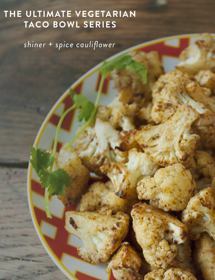 Shiner and Spice Cauliflower Recipe Taco Bowl Vegetarian