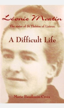 """Leonie Martin: A Difficult Life,"" by Marie Baudoin-Croix is in print again!"
