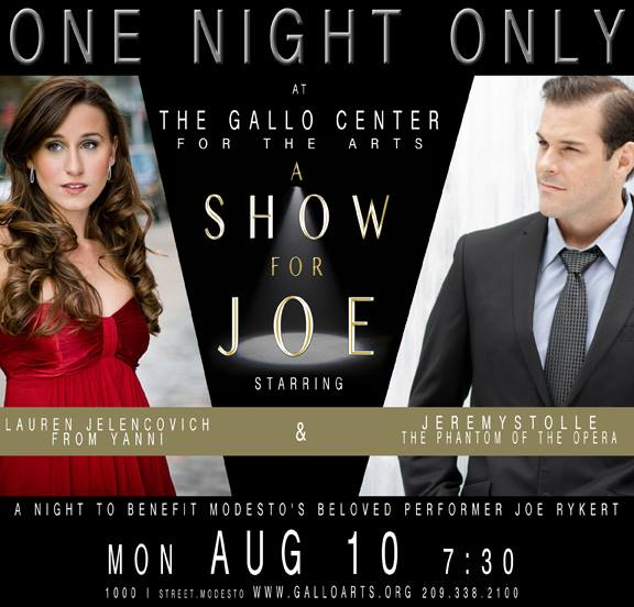 ATTN: Entire Central Vally! I am singing a Benefit concert on AUG 10 at 7:30 PM at the Gallo Center for The Arts to benefit Joe M. Rykert   in his Bone Marrow Transplant. You can purchase tickets  here!    Joe is an amazing person with an exceptionally wonderful family who have been in my friend Jeremy Stolle's musical life since the day it started. Joe has spent decades doing charity work now he needs our help. It will be an amazing evening featuring Jeremy Stolle, the Modesto Performing arts   cast of Guys and dolls The Dance Academy, on the piano will be Philip Smallwood and so many more. Please come! Your ticket will support this amazing family and their many many grandchildren. Joe has been a part of it all Townsend Opera, Modesto Symphony Orchestra, YES Company Center Stage Kids, Modesto Junior College Modesto View,    If you can't make the concert please consider a donation to his cancer fund by clicking  here !