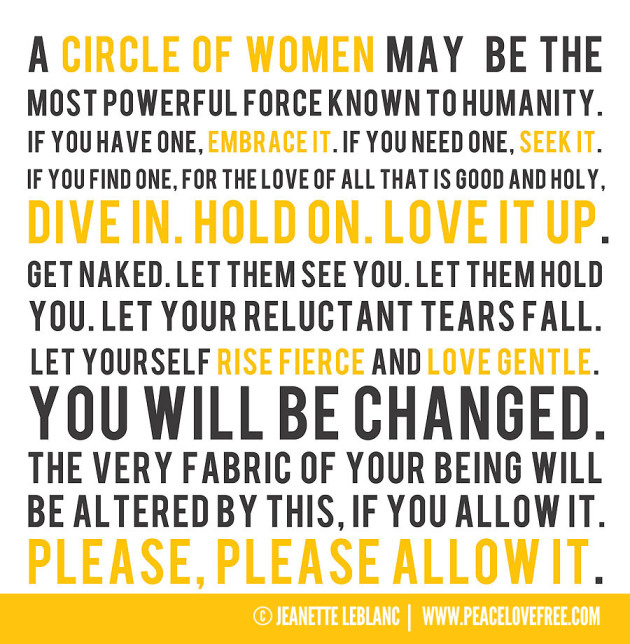 """A circle of women may be the most powerful force known to humanity.""  A print by Jeanette Bursey LeBlanc http://bit.ly/11hJdJR"