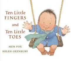Ten Little Fingers and Ten Little Toes by Mem Fox & Helen Oxenbury  (board Book)   $8.99    Wants 1