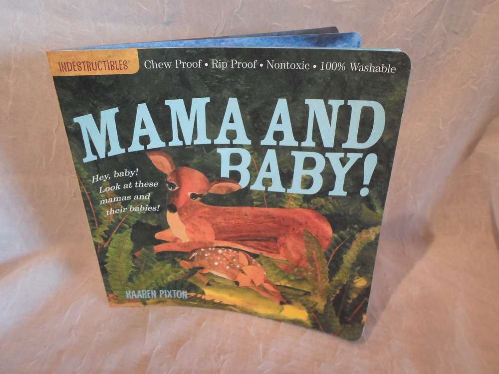 Indestructibles Book - Mama and Baby!     $5.95    Wants 1  purchased