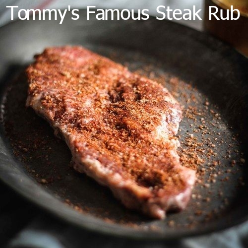 Tommy's Famous Steak Rub