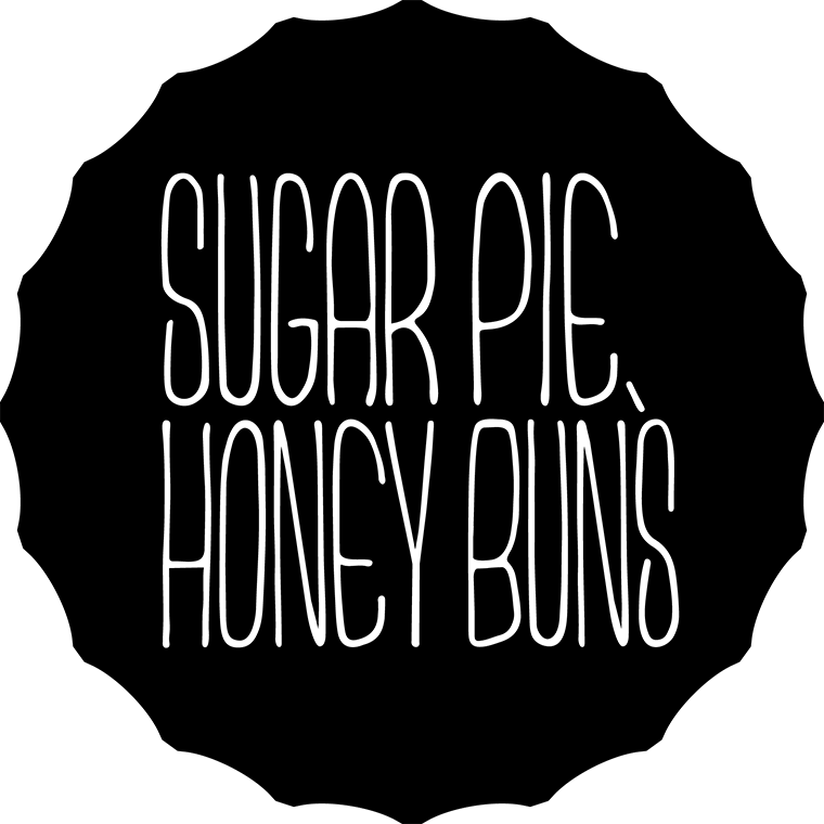 Sugar Pie, Honey Buns