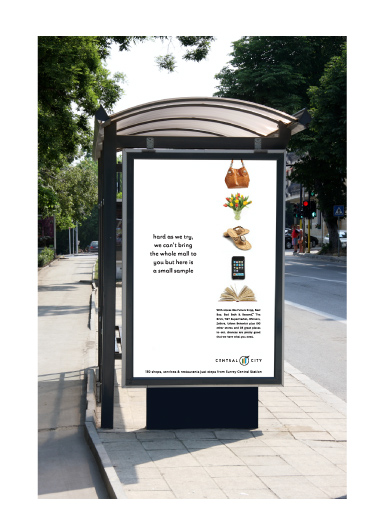 Transit shelter and platform poster ads were integral to the program as Central City Station is a main hub on the Skytrain line.