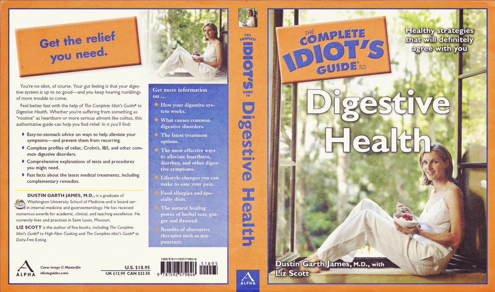 The TummyDoc, Dustin James MD, is the author of the International Hit, The Complete Idiot's Guide to Digestive Health.