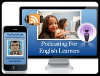Podcasting with English Language Learners.A podcast is a series of digital media files (either audio or video) that are released episodically and downloaded through web syndication. This workshop provides a collaborative, dynamic space to collect fresh ideas, resources, tools, and thoughts about the use of podcasting inside and outside of the classroom with English Learners.