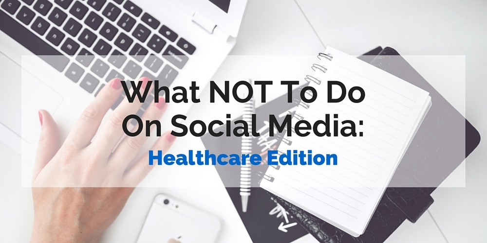 what not to do on social media: healthcare edition