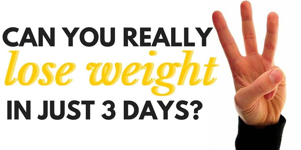 can you really lose weight in just 3 days