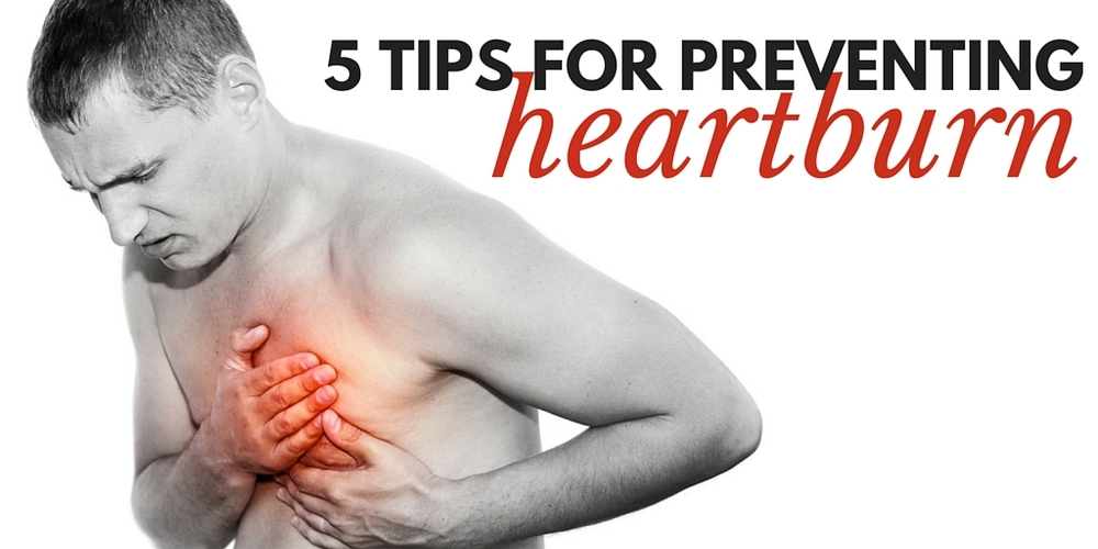5 tips for preventing heartburn