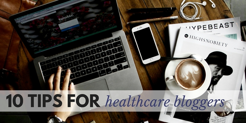10 tips for healthcare bloggers