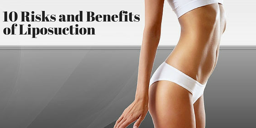10 risks and benefits of liposuction