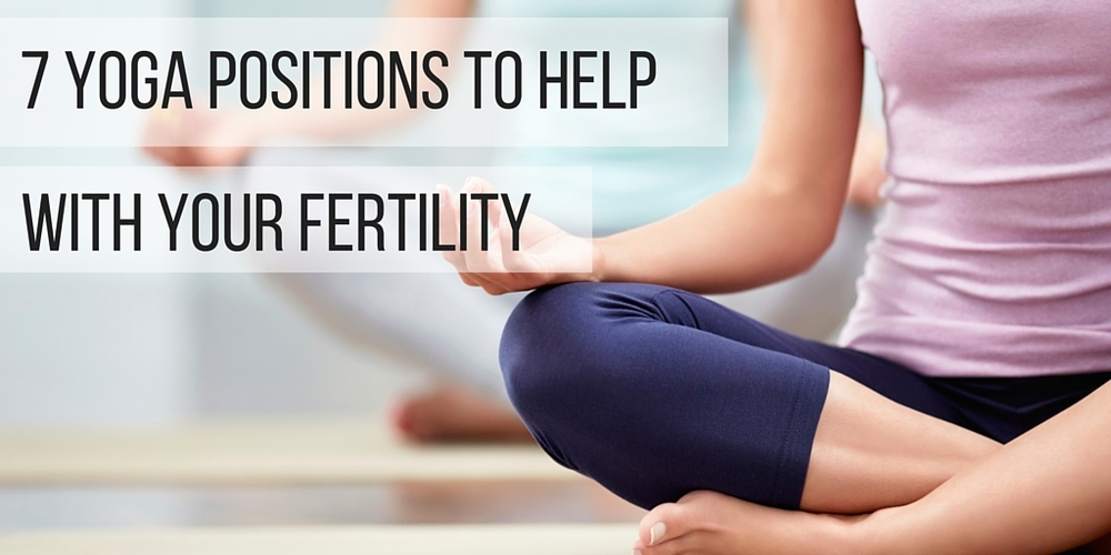 7 yoga positions to help with your fertility