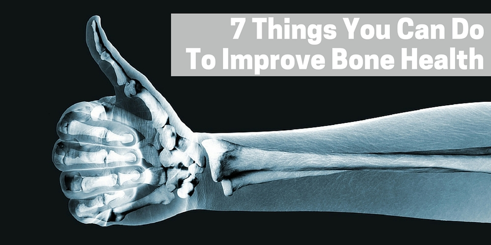 7 things you can do to improve bone health
