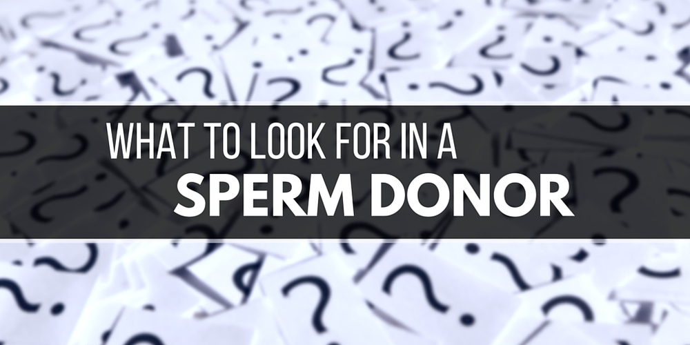 what to look for in a sperm donor