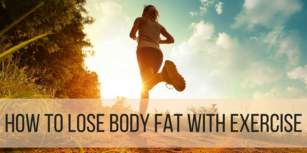 how to lose body fat with exercise