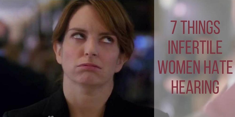7 things infertile women hate hearing