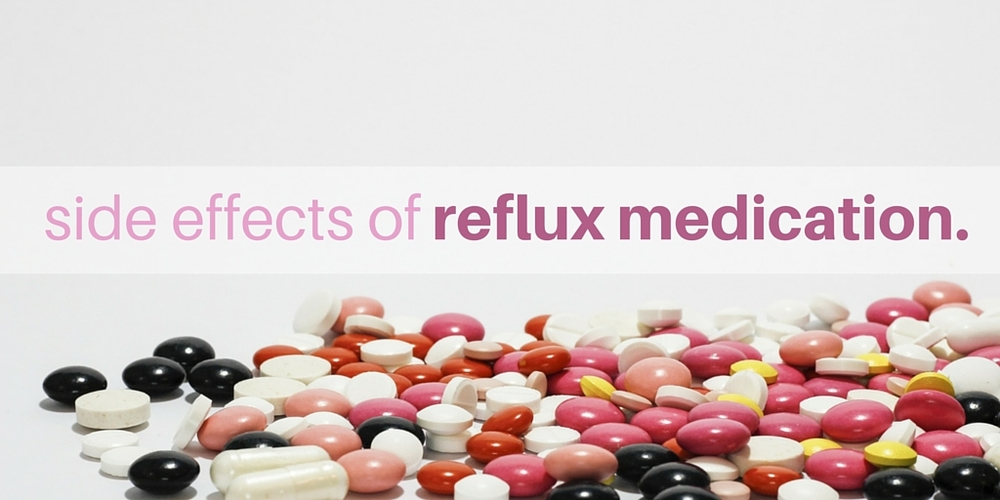 side effects of reflux medication.