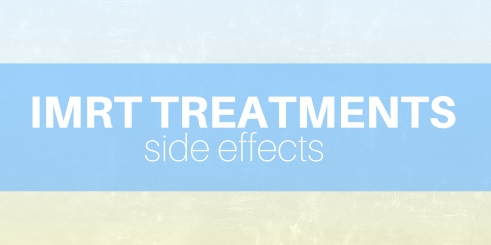 Side Effects of IMRT Treatments