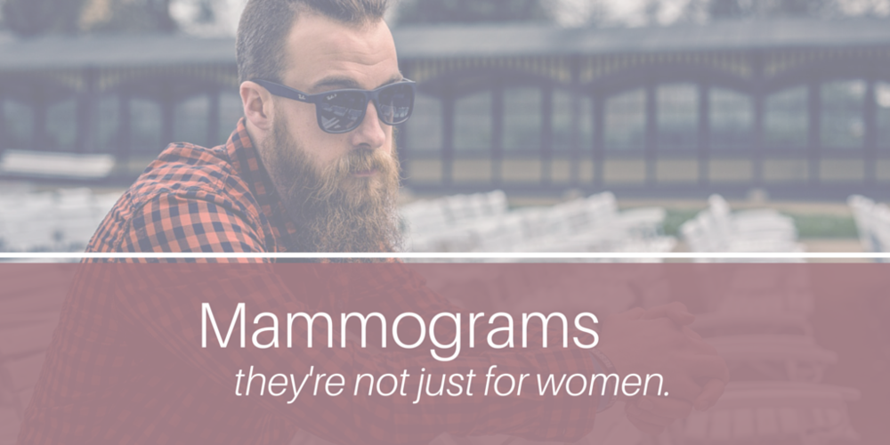 Mammograms: they're not just for women!
