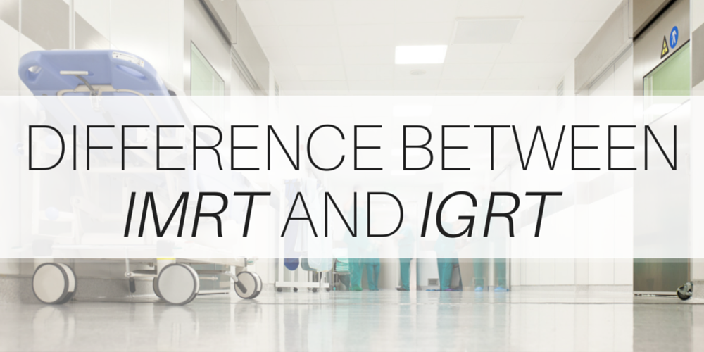Difference Between IMRT and IGRT