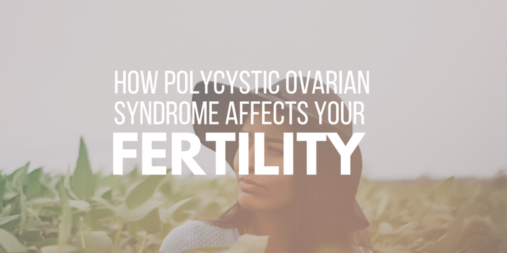 PCOS & Pregnancy: How Polycystic Ovarian Syndrome Affects Your Fertility