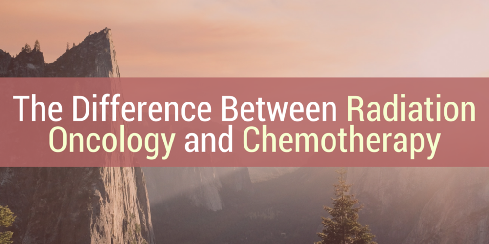 The difference between radiation oncology and chemotherapy