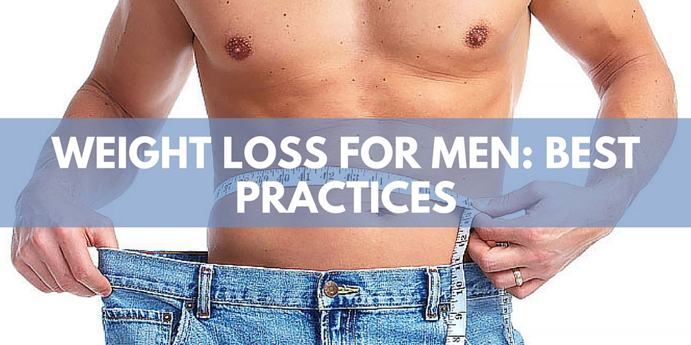 weight loss for men: best practices