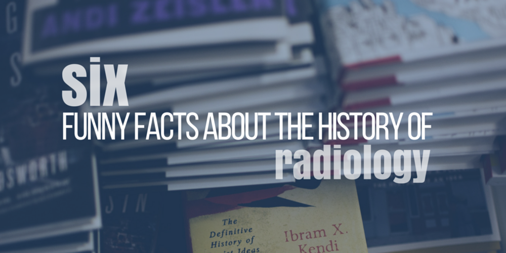 6 funny facts about history of radiology