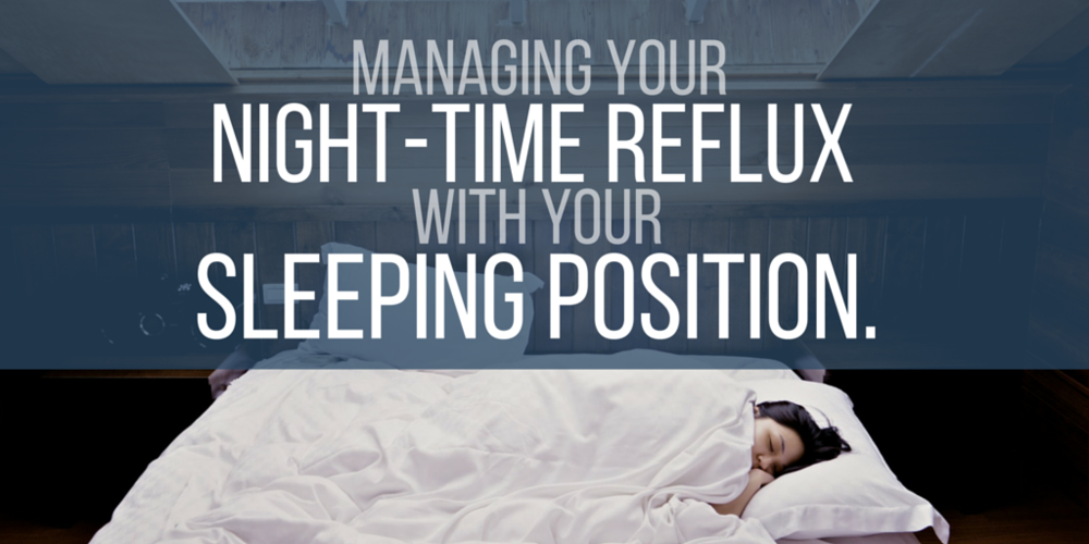 Managing your night-time reflux with your sleeping position