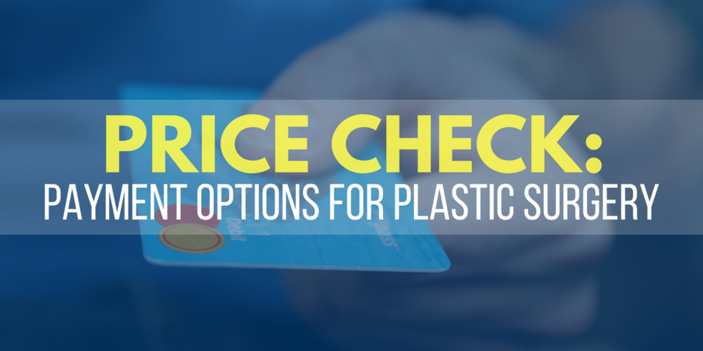 Price Check: Payment options for plastic surgery