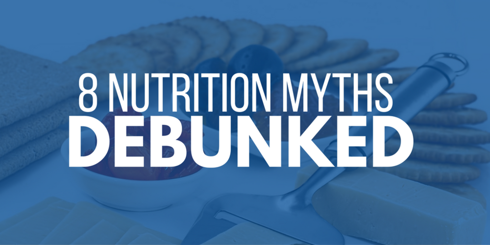 8 nutrition myths debunked
