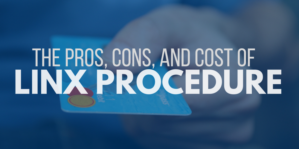 The Pros, Cons, & Cost of the Linx Procedure