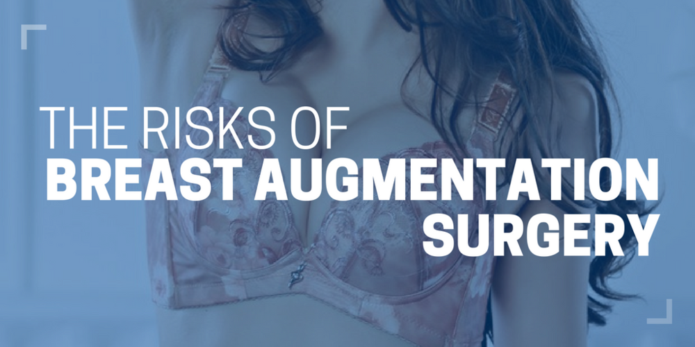 The Risks of Breast Augmentation Surgery