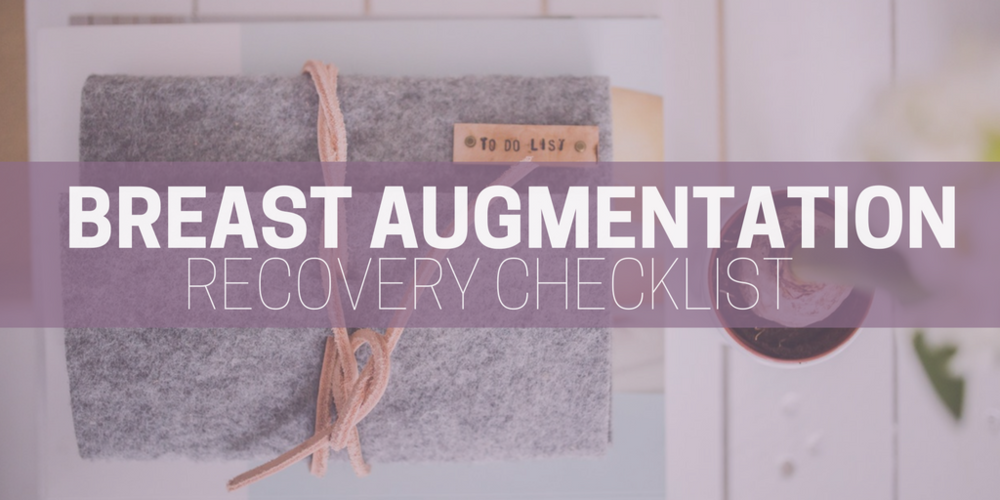 breast augmentation recovery checklist