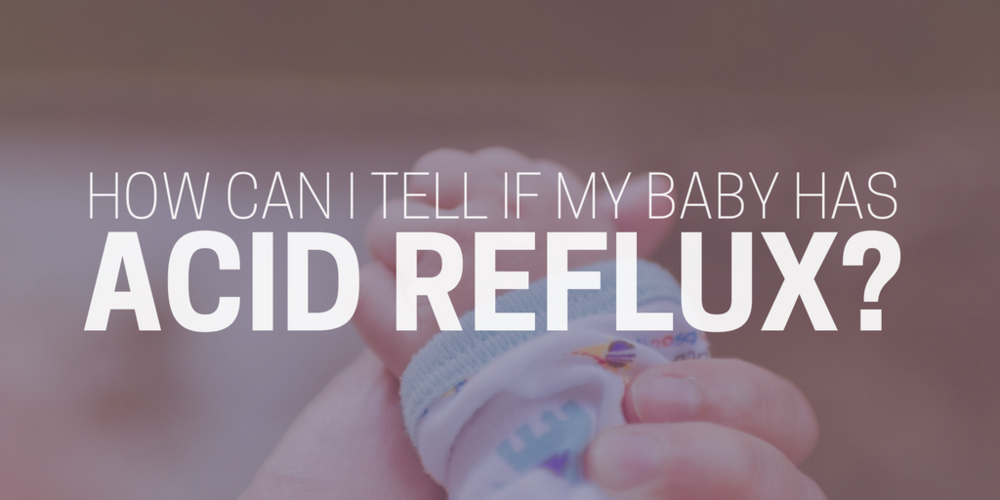 how can i tell if my baby has acid reflux
