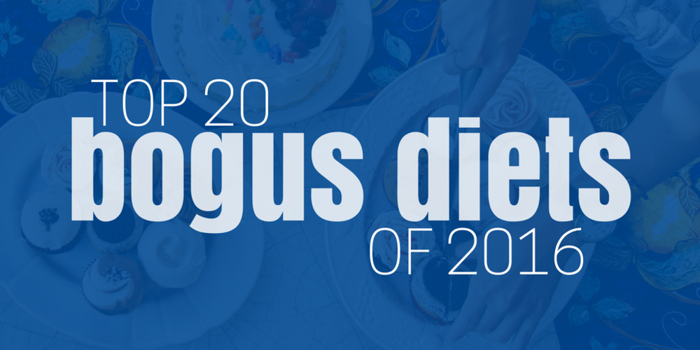 TOP 20 BOGUS DIETS OF 2016
