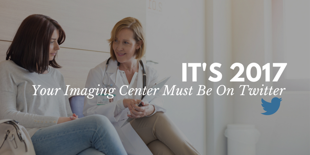 healthcare marketing, why your imaging center must be on twitter