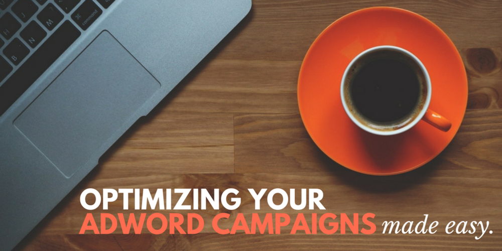 how to optimize adwords campaign, optimizing adwords campaign, adword optimization