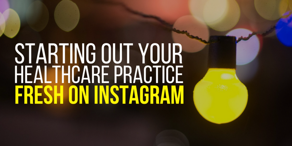 starting our your healthcare practice fresh on instagram