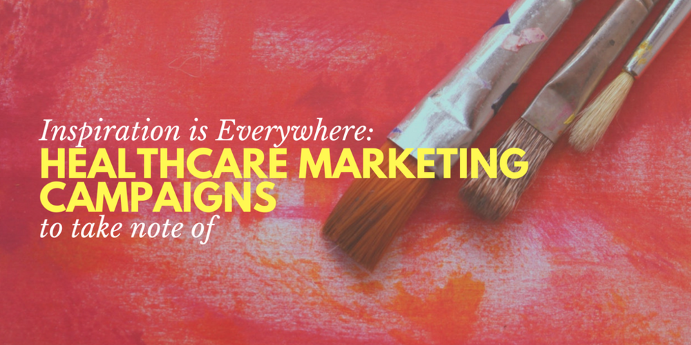 healthcare marketing campaign ideas