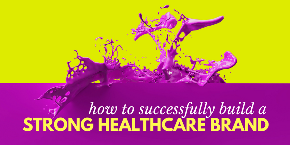 How To Successfully Build A Strong Healthcare Brand, Brand Equity In Healthcare, Healthcare Brand Personality