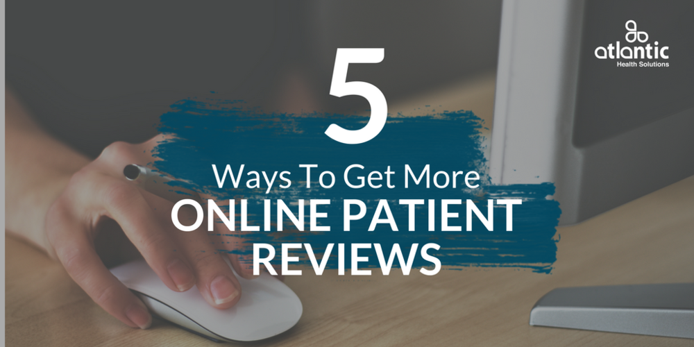 5 Ways To Get More Online Patient Reviews, healthcare reviews, social media patient reviews