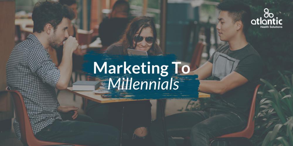 marketing to millennials, healthcare marketing strategy, multimedia platforms
