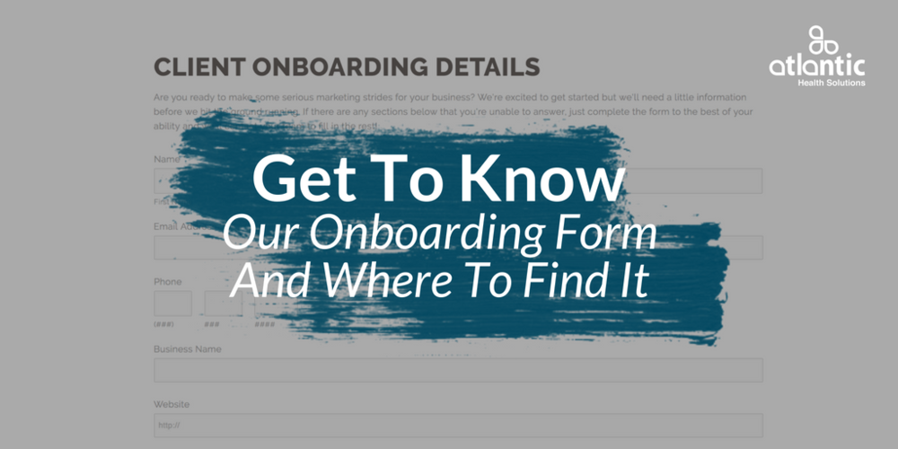 onboarding form, onboarding process, healthcare marketing strategy,