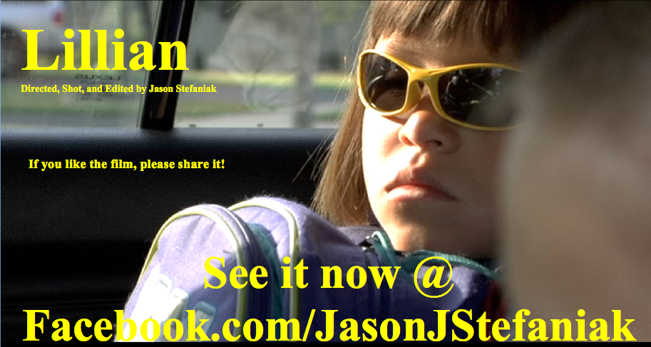 "See my short film ""Lillian"" now @  www.Facebook.com/JasonJStefaniak    If you like the film, please share it and like my page. Thanks!"