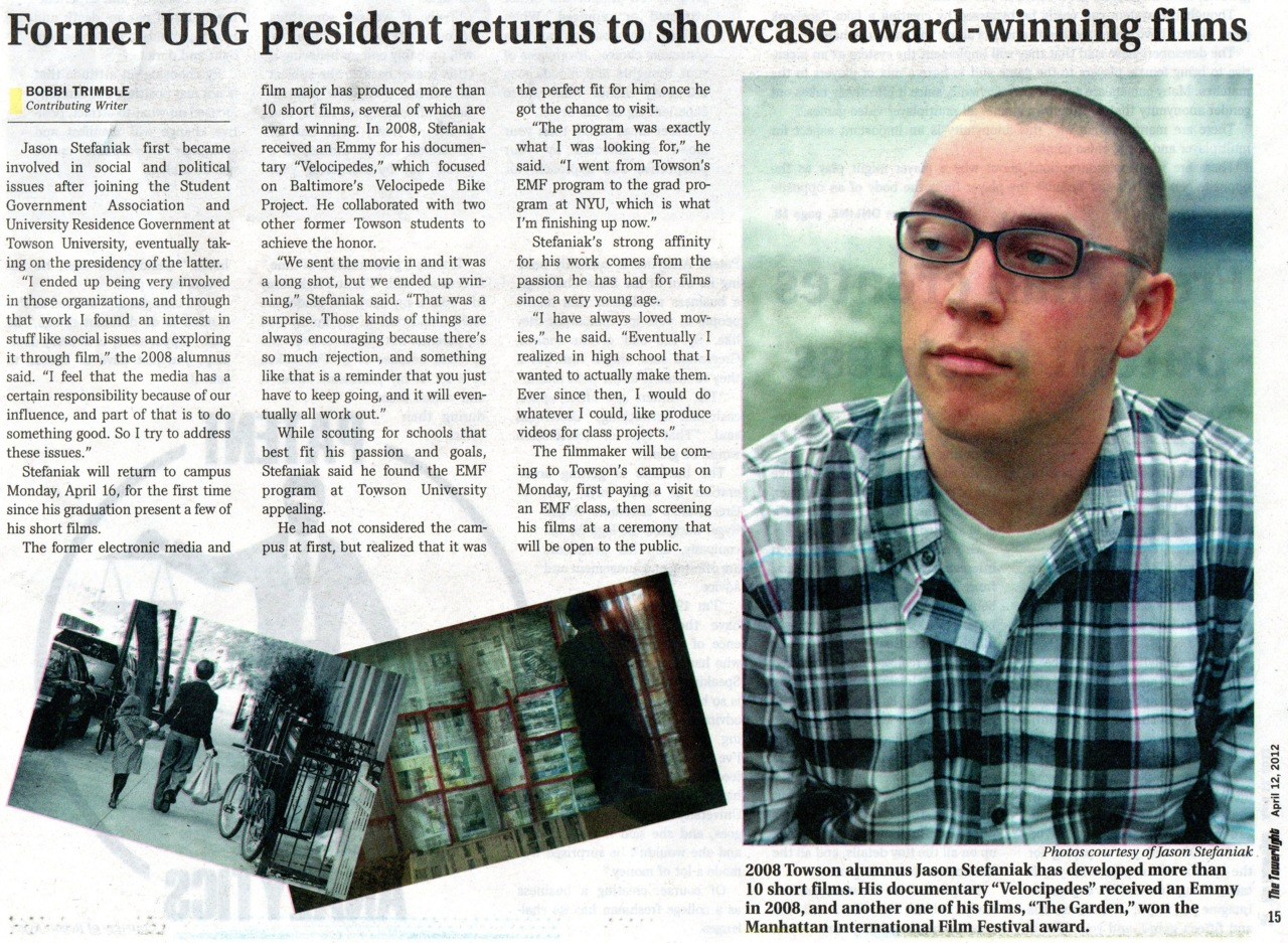 A short article was written about me and the screening of short films I did at Towson University on April 16, 2012 in the student newspaper  The Towerlight .   You can also see the article on  The Towerlight  website here:    http://www.thetowerlight.com/2012/04/former-urg-president-returns-to-showcase-award-winning-films/