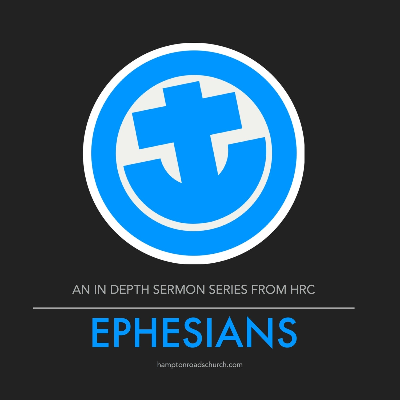 Ephesians Sermons - HAMPTON ROADS CHURCH