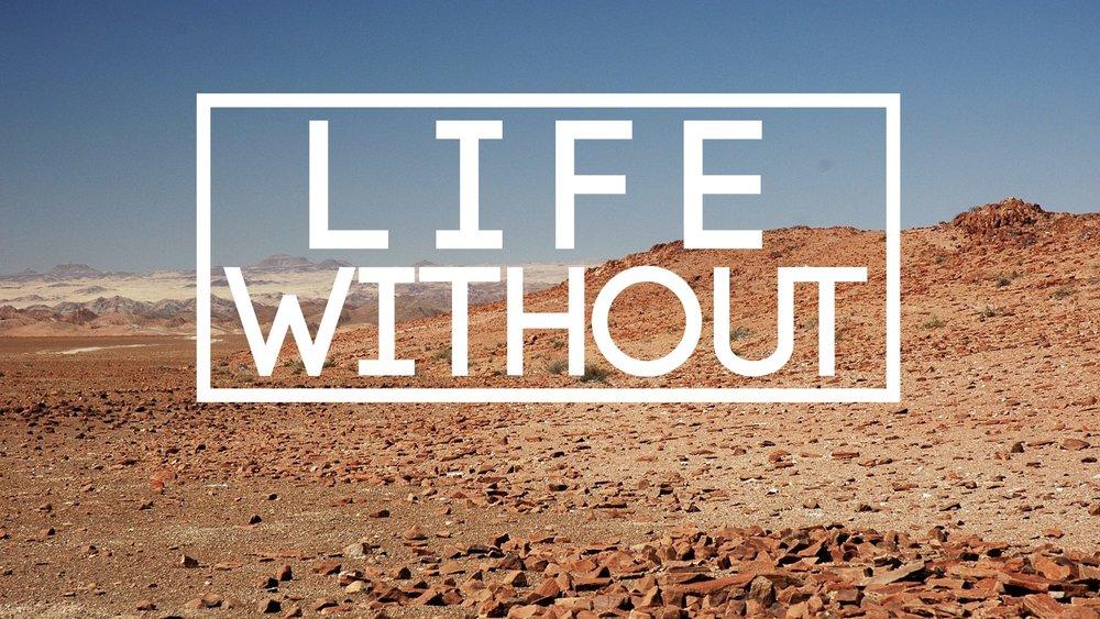 life_without.001.jpeg